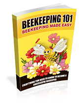 Beekeeping 101: Beekeeping Made Easy